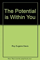 The Potential is Within You