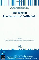 The Media: The Terrorists' Battlefield (NATO Science for Peace and Security Series E: Human and Societal Dynamics)