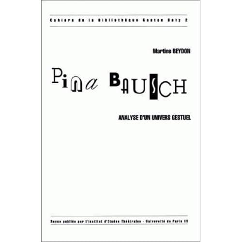 Pina Bausch :  Analyse d'un univers gestuel