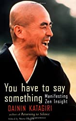 You Have to Say Something: Manifesting Zen Insight