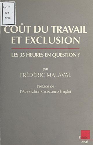 Coût du travail et exclusion : Les 35 heures en question (Monde en cours) par Frédéric Malaval