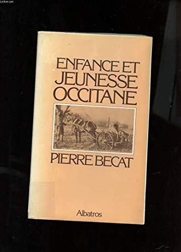 Enfance et jeunesse occitane ; avec quatre pages d'ill. h-t par Pierre Bécat