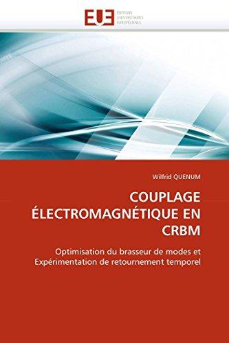 COUPLAGE ÉLECTROMAGNÉTIQUE EN CRBM par Wilfrid QUENUM