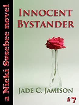 Innocent Bystander (Nicki Sosebee Series Book 7) (A Nicki Sosebee Novel) by [Jamison, Jade C.]