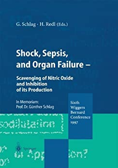 Shock, Sepsis, And Organ Failure: Scavenging Of Nitric Oxide And Inhibition Of Its Production por Günther Schlag epub