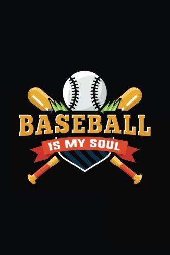 Baseball Is My Soul: Baseball Notebook Journal