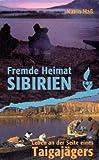Fremde Heimat Sibirien: Leben an der Seite eines Taigajägers von Haß. Karin (2009) Gebundene Ausgabe -