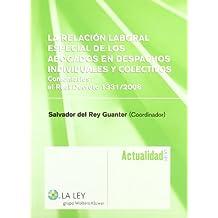 La relación laboral especial de los abogados en despachos individuales y colectivos: comentario al RD 1331/2006