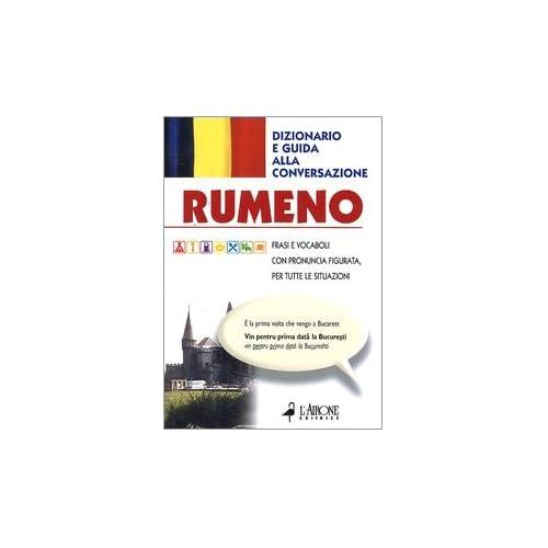 Rumeno. Dizionario E Guida Alla Conversazione