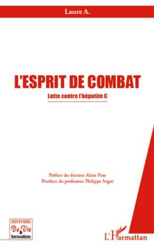 Livre gratuits en ligne L'esprit de combat: Lutte contre l'hépatite C epub pdf