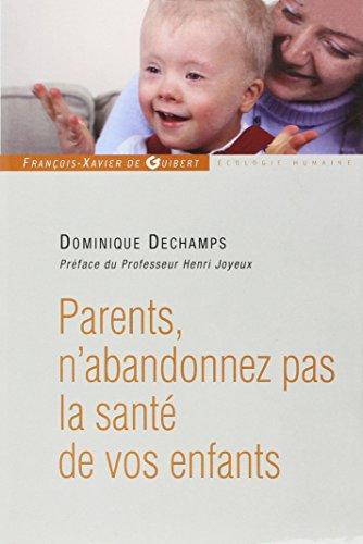 Parents, n'abandonnez pas la santé de vos enfants par Dominique Deschamps