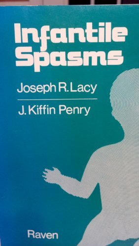 Infantile Spasms by Joseph R. Lacy (1976-06-02)