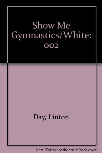 Show Me Gymnastics/White: 002 por Linton Day