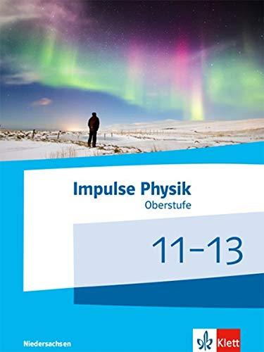 Impulse Physik 11-13. Ausgabe Niedersachsen: Schülerbuch Klassen 11-13 (G9)