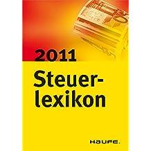 Steuerlexikon 2011 (Haufe Steuerratgeber) (German Edition)