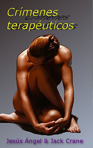 Crímenes terapéuticos. por Jesuo Anĝelo