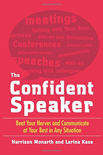 The Confident Speaker: Beat Your Nerves and Communicate at Your Best in Any Situation por Larina Kase