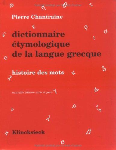 Dictionnaire Tymologique De La Langue Grecque Histoire Des Mots [Pdf/ePub] eBook