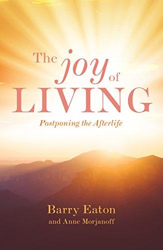 joy-of-living-postponing-the-afterlife