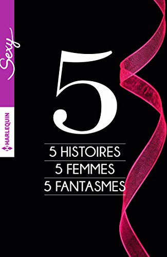 5 histoires - 5 femmes - 5 fantasmes par [Da Costa, Portia, Hoffmann, Kate, Reisz, Tiffany, Featherstone, Charlotte, Kelly, Leslie]