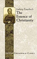 The Essence of Christianity (Dover Philosophical Classics)