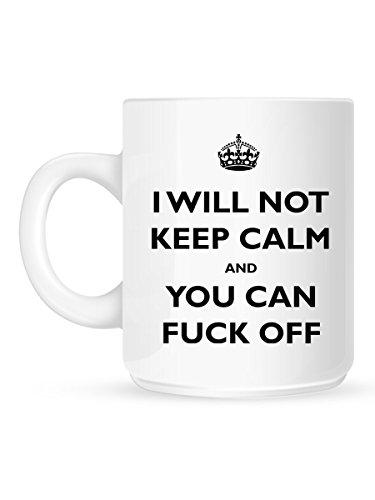 I Will Not Keep Calm And You Can Fuck Off-Tazza in ceramica da 325ml by acen Studios-perfetto/Pasqua/estate di San Valentino/Natale/Compleanno/Anniversario regalo