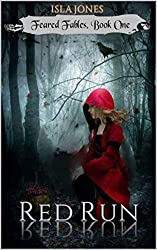 Red Run: A Dark Retelling of Little Red Riding Hood (Feared Fables Book 1)