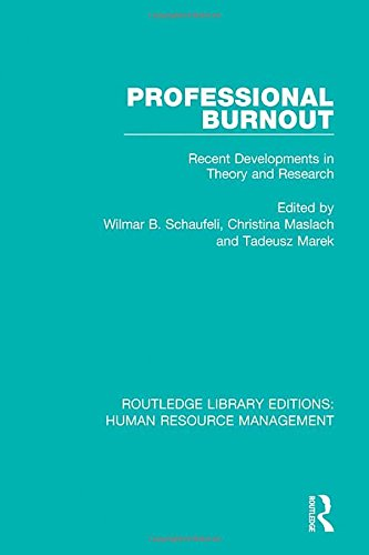 Professional Burnout: Recent Developments in Theory and Research (Routledge Library Editions: Human Resource Management)