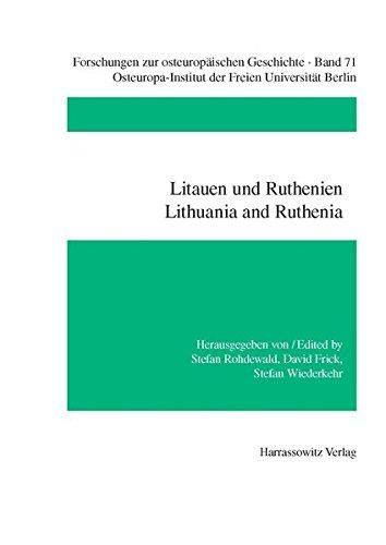 Litauen und Ruthenien /Lithuania and Ruthenia: Studien zu einer transkulturellen Kommunikationsregion (15.-18. Jahrhundert) /Studies of a ... zur osteuropäischen Geschichte, Band 71)