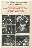 L'ecografia doppler nello studio della dinamica cardiovascolare fetale e neonatale (Diagnostica per immagini)