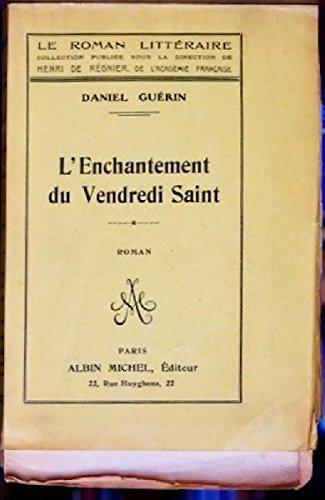 L'ENCHANTEMENT DU VENDREDI SAINT. Collection Littéraire publiées sous la direction de Henri de Régnier de l'Académie Française.