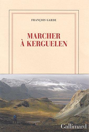 Marcher à Kerguelen (Blanche) par François Garde