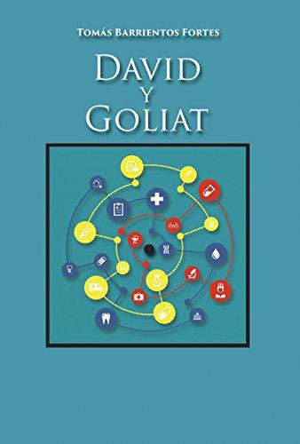 David y Goliat : la epopeya de la educación universitaria de las ciencias de la salud del siglo XXI por Tomás Barrientos Fortes