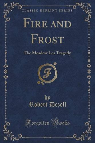 fire-and-frost-the-meadow-lea-tragedy-classic-reprint-by-robert-dezell-2015-09-27