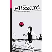 The Blizzard - The Football Quarterly: Issue Thirteen