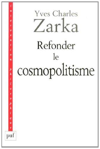 Refonder le cosmopolitisme par Yves Charles Zarka
