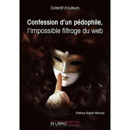 Confession d'un pédophile, l'impossible filtrage du web