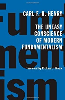 The Uneasy Conscience of Modern Fundamentalism di [Henry, Carl F. H.]