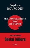 Mes conversations avec les tueurs (Documents Français)