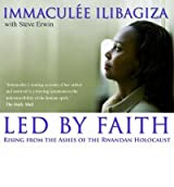 [(Led by Faith: Finding Meaning in Your Life's Journey )] [Author: Immaculee Ilibagiza] [Oct-2008]