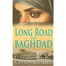 Long Road to Baghdad: Volume 1 (Long Road to Baghdad Series)