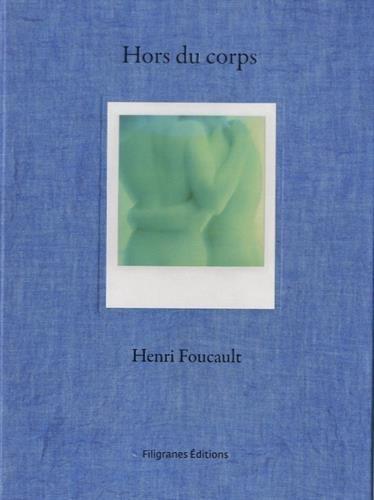 Hors du Corps, Polaroids par Foucault Henri