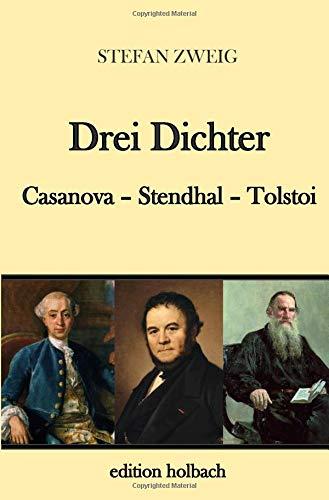 Drei Dichter: Casanova. Stendhal. Tolstoi -