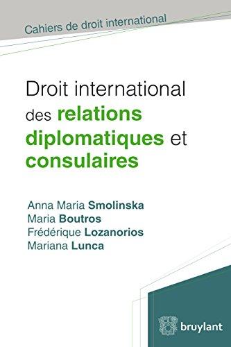 Droit international des relations diplomatiques et...