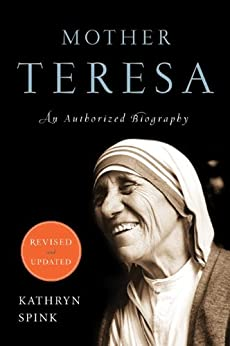 Mother Teresa (Revised Edition): An Authorized Biography von [Spink, Kathryn]