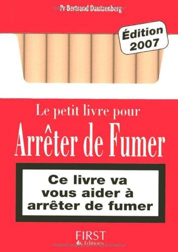Le Petit Livre De: Le Petit Livre Pour Arreter De Fumer par Bertrand Dautzenberg