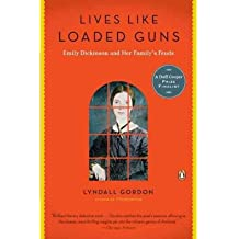 [Lives Like Loaded Guns: Emily Dickinson and Her Family's Feuds] (By: Lyndall Gordon) [published: April, 2011]