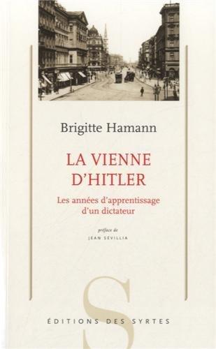 La Vienne d'Hitler : Les années d'apprentissage d'un dictateur par Brigitte Hamann
