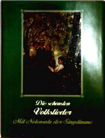 die-schonsten-volkslieder-mit-notensatz-der-singstimme-bibliophiles-liederbuch-mit-farbbildern-von-m