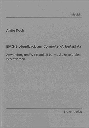 EMG-Biofeedback am Computer-Arbeitsplatz: Anwendung und Wirksamkeit bei muskuloskeletalen Beschwerden (Berichte aus der Medizin)